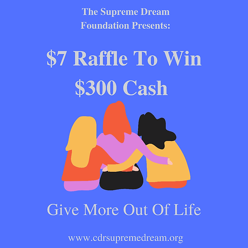 $7 Raffle To Win $300 Cash