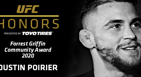 DUSTIN POIRIER NAMED INAUGURAL RECIPIENT OF FORREST GRIFFIN COMMUNITY AWARD PRESENTED BY TOYO TIRES
