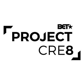 "BET AND TRACY YVONNE PRODUCTIONS ANNOUNCE THE TOP FIVE FINALISTS OF ""PROJECT CRE8"""
