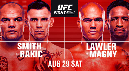 UFC FIGHT NIGHT ON ESPN+®: SMITH vs. RAKIC  Saturday, August 29 at UFC Apex in Las Vegas