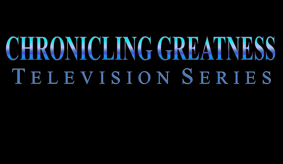 Chronicling Greatness Series Promo