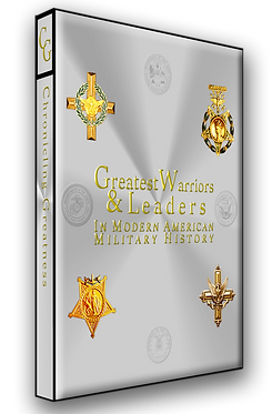 Greatest Warriors and Leaders in modern american military history