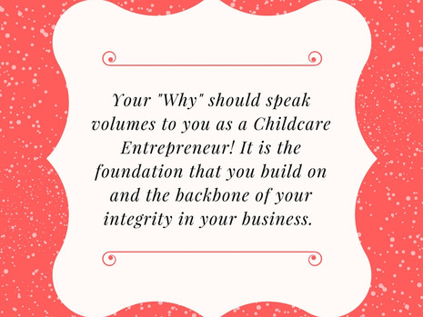 "Finding Your ""Why"" As A Childcare Entrepreneur"