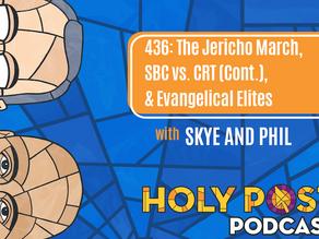 Episode 436: The Jericho March, SBC vs. CRT (Cont.), & Evangelical Elites