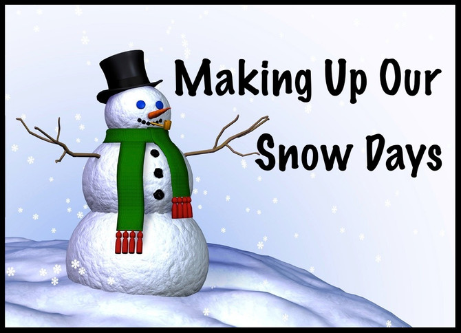 Snow Make-Up Days (from the January 2018 Parent Letter)