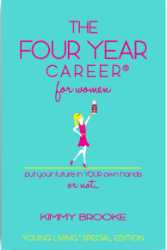 The Four Year Career® for Women: Young Living Edition