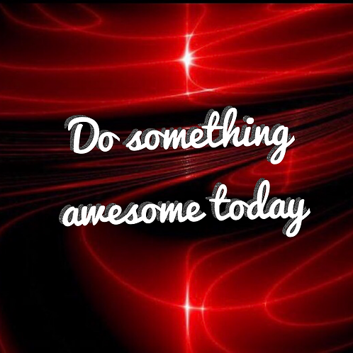 5 x 7  Do something awesome today print