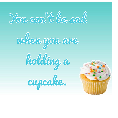 5x7 you can't be sad when you holding a cupcake print