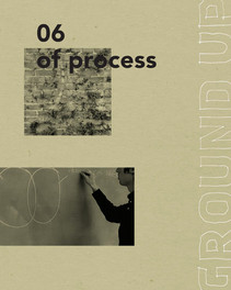 OF PROCESS - Ground Up Journal