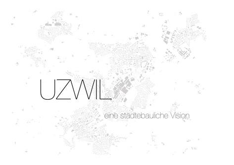 Uzwil - Eine städtebauliche Vision