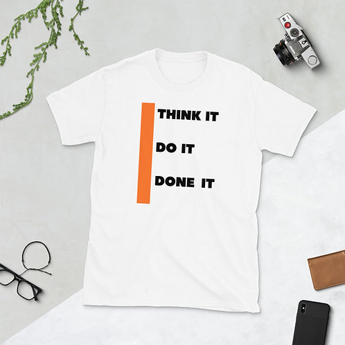 Think it, Do It, Done it, Short-Sleeve Unisex T-Shirt