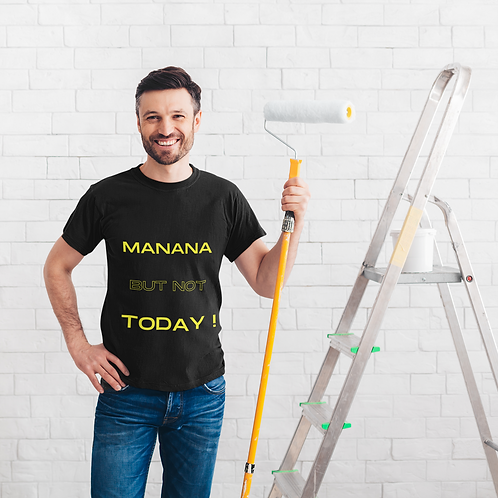 Manana BUT NOT TODAY! - Short-Sleeve Unisex T-Shirt