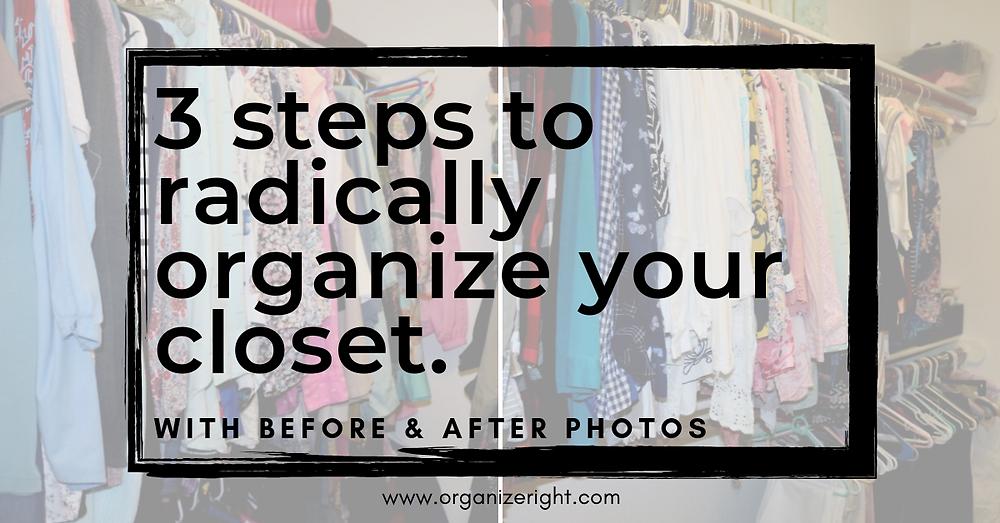 3 steps to radically organize your closet