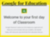 Welcome to your first day of Classroom Logo