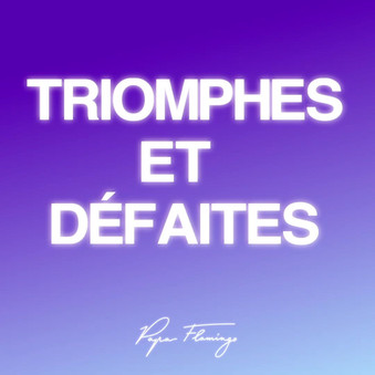 Triomphes et Défaites