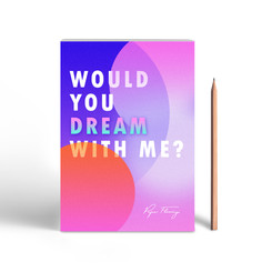 Would you dream with me ?