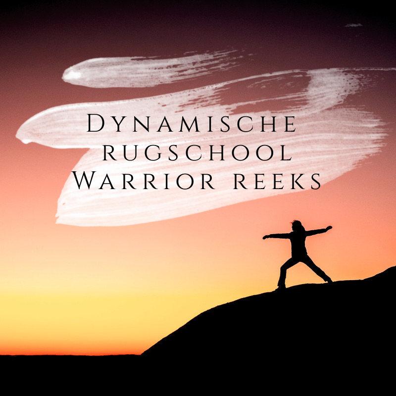 Dynamische Rugschool:    Warrior reeks