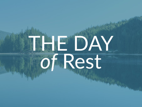 The Day of Rest Is Upon Us!