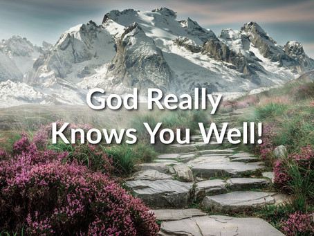 God Really Knows You Well!