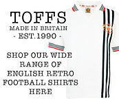 Classic, Vintage, Throwback Football Jerseys. Jersey's For All Of England's Pro Teams. Welcome to TOFFS, The Number One Choice For Retro Football Shirts, Handmade in the UK. Personalise Your Shirt. 100% Secure Shopping. Free Delivery Over £50.