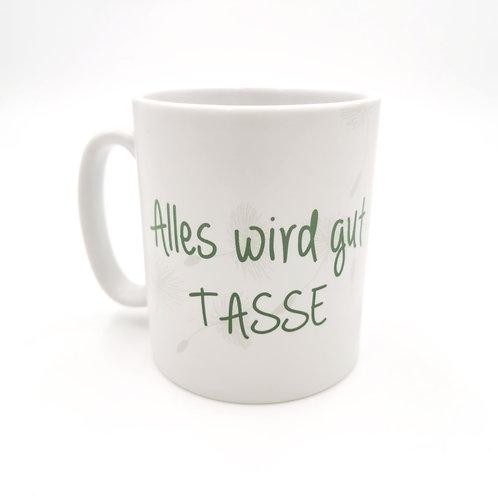 Alles wird gut Tasse