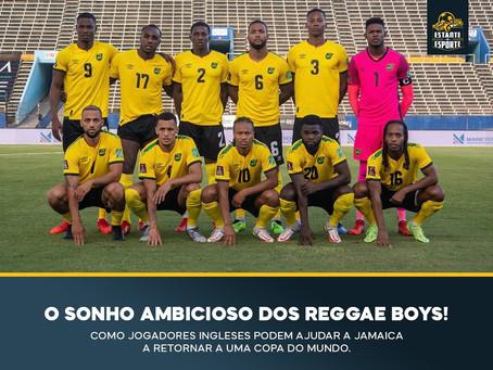 O SONHO AMBICIOSO DOS REGGAE BOYS