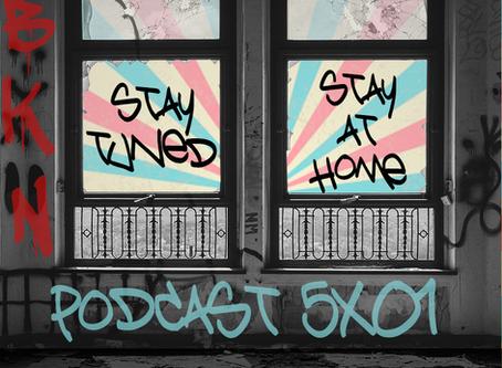 Podcast 5x01. Comienza el encierro ;(