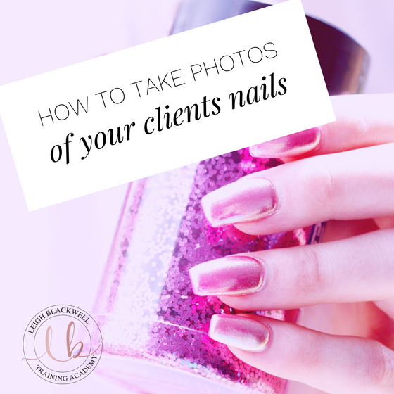 How to take photos of your Clients Nails