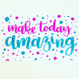 Make Today Amazing Hand Lettering | Lett