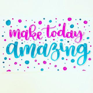 Make Today Amazing Hand Lettering | Lett