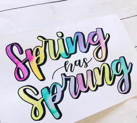 Spring Has Sprung Hand Lettering _ Lette