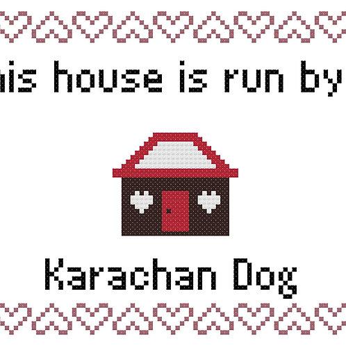 Karachan Dog, This house is run by