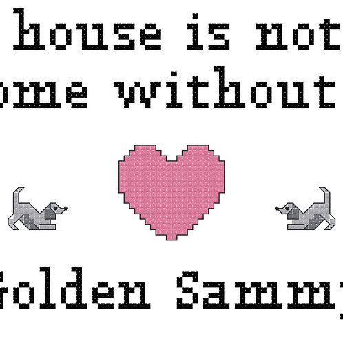 Golden Sammy, A House is Not a Home Without