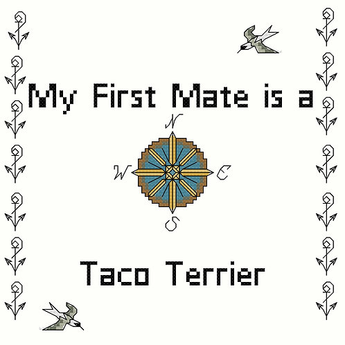 Taco Terrier, My First Mate is a