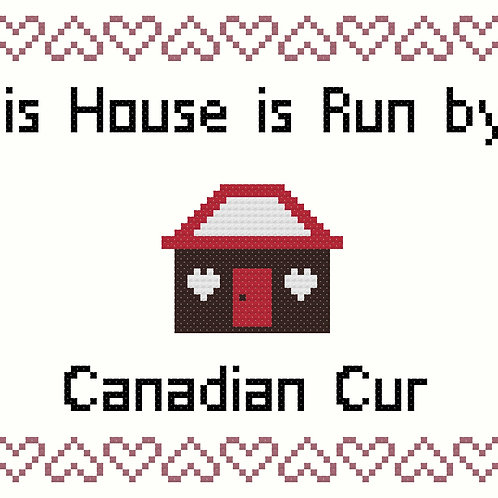 Canadian Cur, This house is run by
