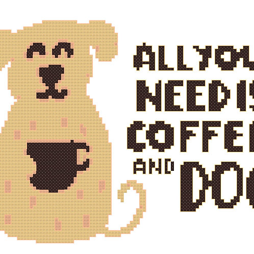 All You Need is Coffee and Dog cross stitch