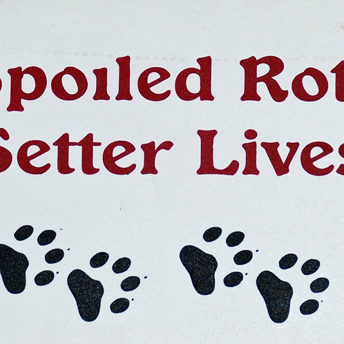 Irish Setter, A Spoiled Rotten......Lives Here Sign