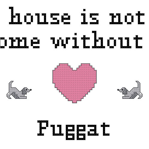 Puggat, A House is Not a Home Without
