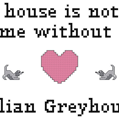 Italian Greyhound, A House is Not a Home Without