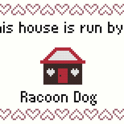 Racoon Dog, This house is run by