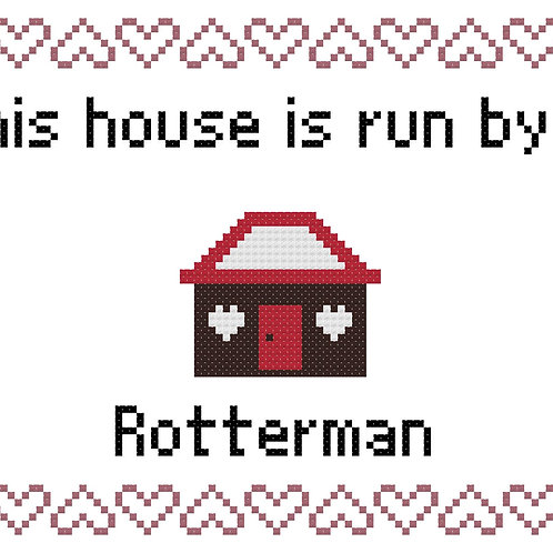 Rotterman, This house is run by