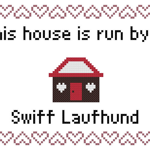 Swiff Laufhund, This house is run by
