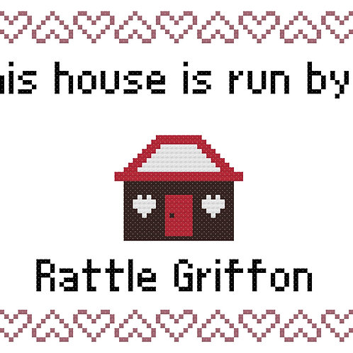 Rattle Griffon, This house is run by