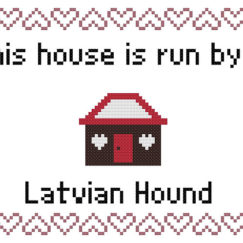 Latvian Hound, This house is run by