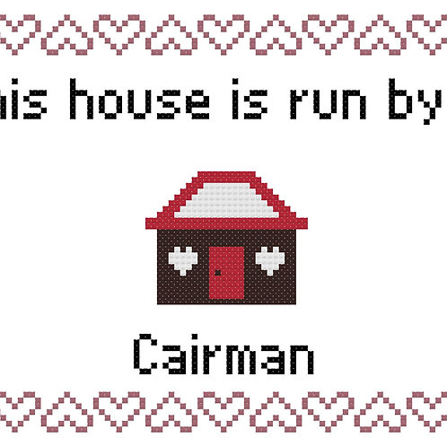 Cairman, This house is run by