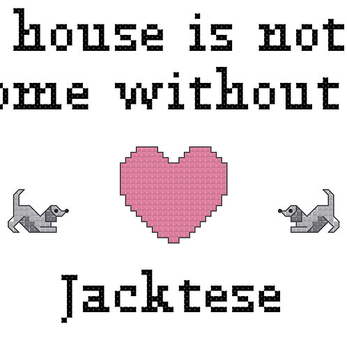 Jacktese, A House is Not a Home Without