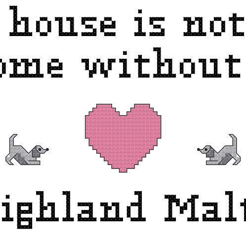 Highland Malti, A House is Not a Home Without