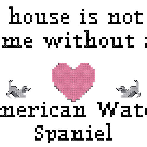 American Spaniel, A House is Not a Home Without