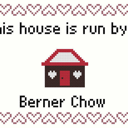 Berner Chow, This house is run by