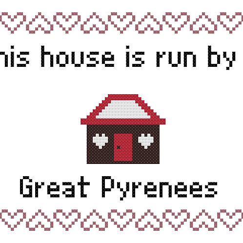 Great Pyrenees, This house is run by